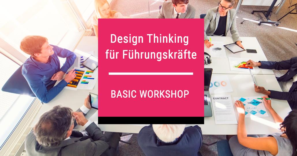 Design Thinking Workshop für Führungskräfte Basic