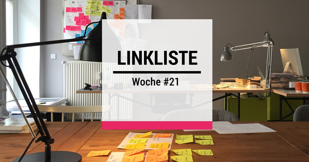 Design Thinking - Linkliste der Woche #21