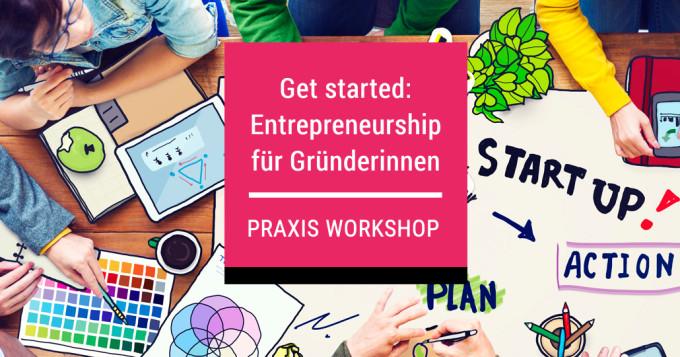Workshop Entrepreneurship für Gründerinnen